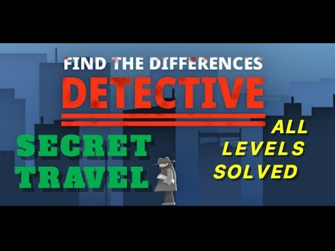 Secret Travel | Find The Differences: The Detective | Solutions for all levels | 1 - 10