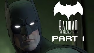 BATMAN: The Telltale Series Gameplay Walkthrough Part 1 (Episode 1 - Realm of Shadows)