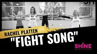 Fight Song by Rachel Platten.  SHiNE DANCE FITNESS