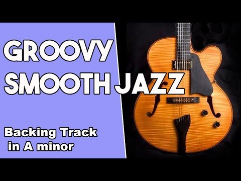 Groovy Smooth Jazz Backing Track in Am