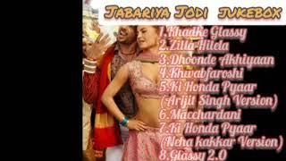 Jabariya Jodi – Full Movie Audio Jukebox Sidharth Malhotra & Parineeti Chopra