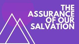 "June 16th 2019 ""The Assurance of Our Salvation"" Daniel Prock"