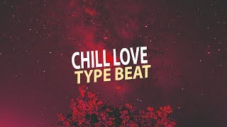 """The Chainsmokers Type beat "" - Chill Love - POP EDM Instrumental R&B Instrumental"