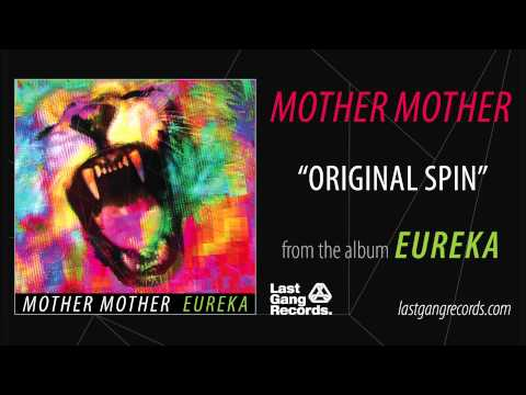 Mother mother original spin