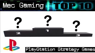 My Top 10 PlayStation Strategy Games