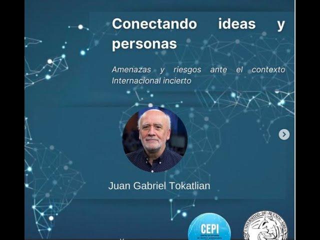 Conectando Ideas y personas: Amenazas y riesgos ante el contexto internacional incierto (#11)