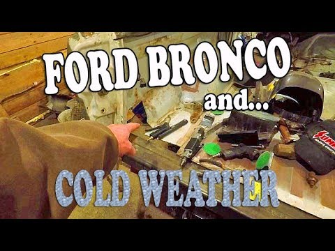 Ford BRONCO And FREEZING Cold WEATHER