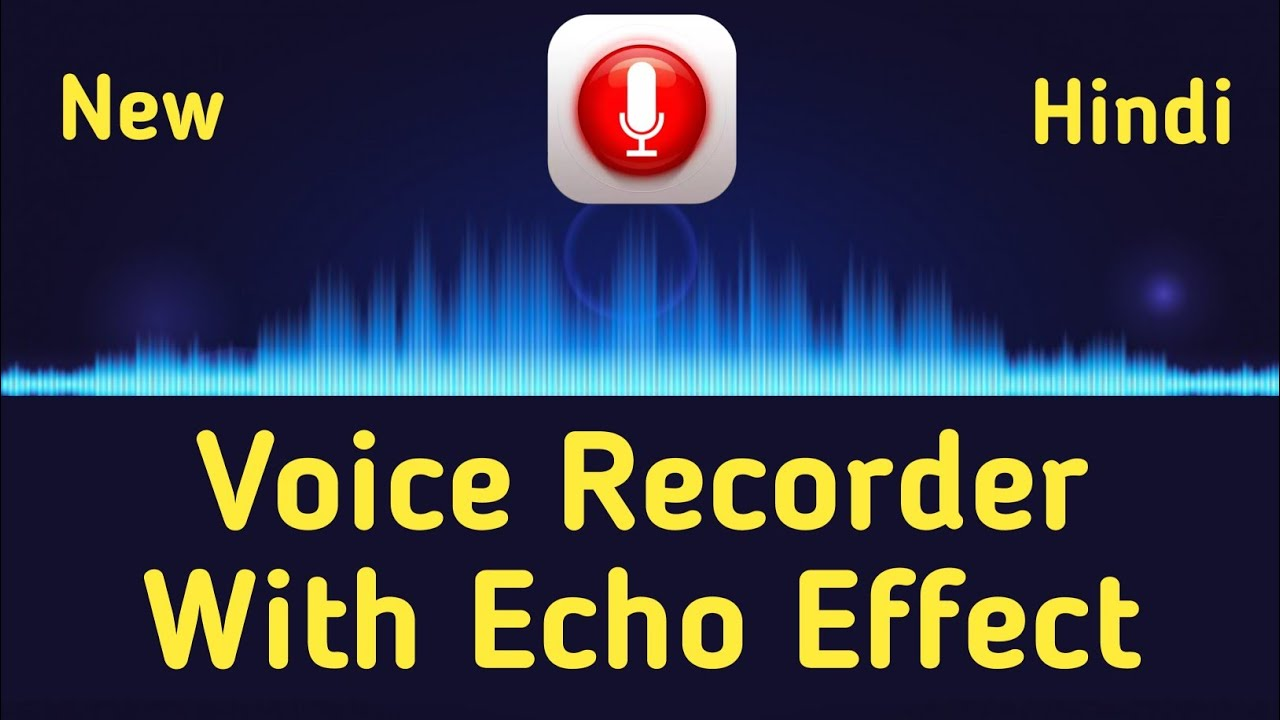 Voice Recorder With Echo Effect [Hindi]