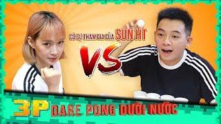 DARE PONG DƯỚI NƯỚC | Phở vs Sun HT | Phở Phá Phách | Phở Đặc Biệt 2018
