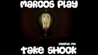 Marcos Play - Take Shock (Original Mix)