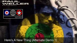 Paul Weller - Here's A New Thing (Alternate Demo 1) - Solid Bond Studios - 1991 ★