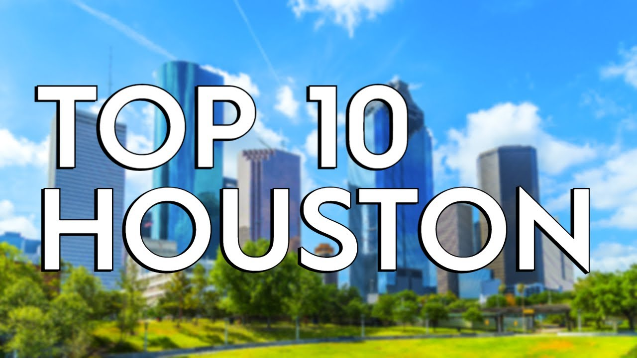 Things To Do In Houston >> Top 10 Things To Do In Houston