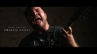 Been Better - Amenity Crisis (OFFICIAL MUSIC VIDEO)