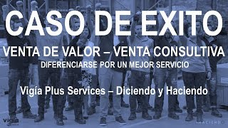 Caso Exito Venta de Valor - Diciendo y Haciendo - Vigia Plus Services