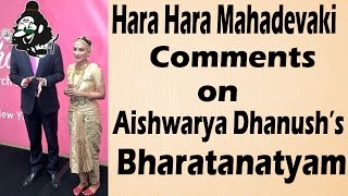 Hara Hara Mahadevaki Comments on Aishwarya Bharatanatyam Performance | Trending Now