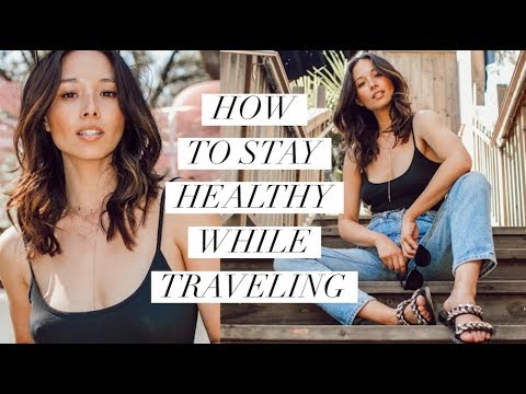 How To Stay Physically & Mentally Healthy While Traveling | Aja Dang