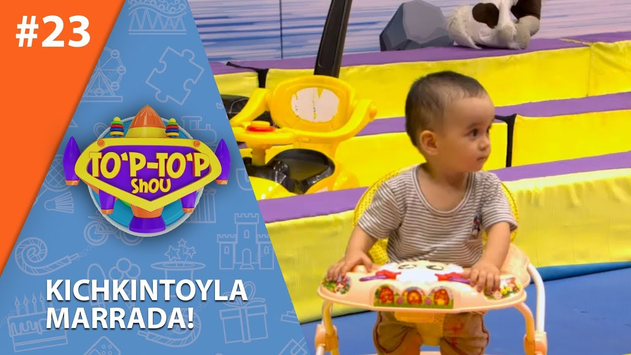 To'p-to'p 23-son Kichkintoylar marrada! (20.06.2019)