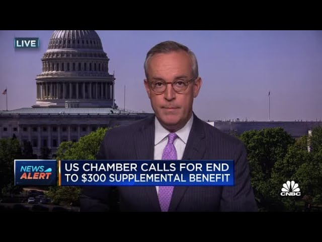 U.S. Chamber of Commerce calls for end to $300 supplemental benefit
