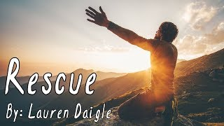 Lauren Daigle - Rescue Lyric Video