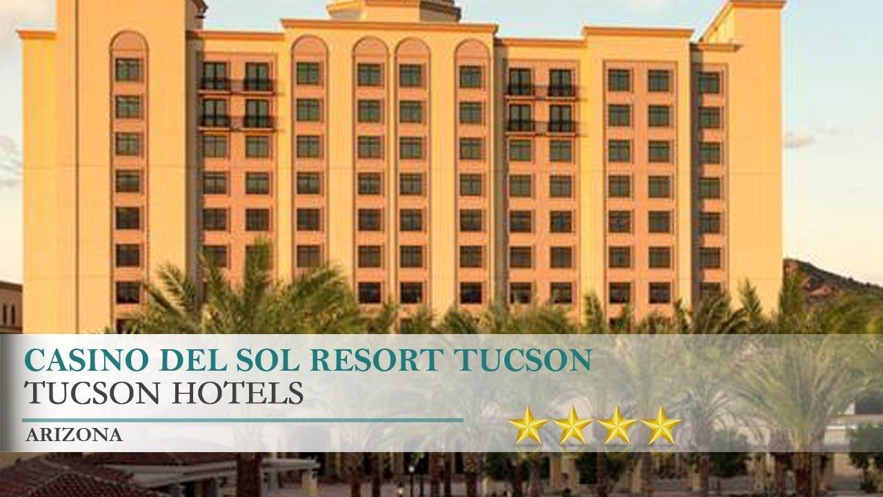casino del sol resort tucson hotel - tucson, arizona - youtube