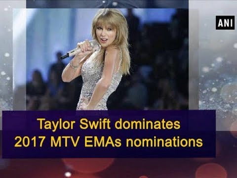 Taylor Swift dominates 2017 MTV EMAs nominations - Hollywood News