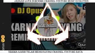 DJ KARNA SU SAYANG remix MUSIC EVOLUTION