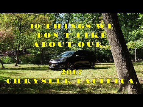 2017 Chrysler Pacifica Limited - 10 things we dont like about it.