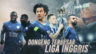 Leicester City Dan Sebuah Kemustahilan Yang Berbuah Keajaiban