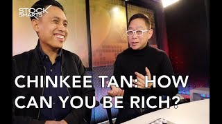 CHINKEE TAN: HOW CAN YOU BE RICH?