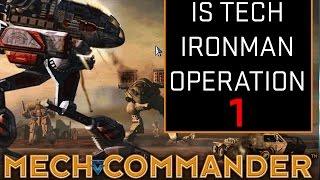 Mechcommander IS Tech Ironman Operation 1