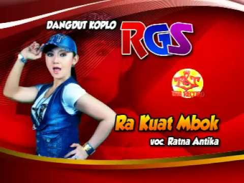 Ra Kuat Mbok-Ratna Antika-Dangdut Koplo RGS