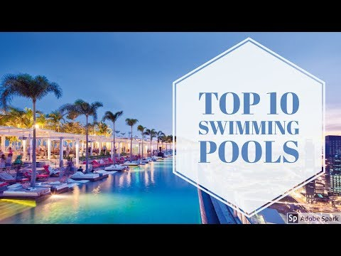 Top 10 Swimming Pools In The World