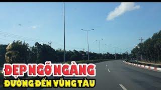 Đẹp ngỡ ngàng đường đến Thành phố Biển Vũng Tàu #SGNN