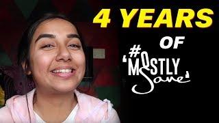 4 Years of MostlySane | #RealTalkTuesday | MostlySane