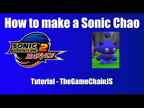 How To Make A Sonic Chao In Sonic Adventure 2 - Tutorial
