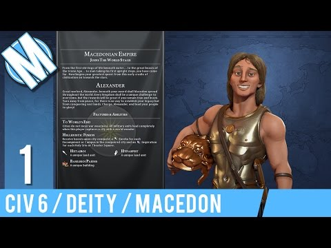 MACEDONIA | CIVILIZATION 6 | PART 1 | I AM NOT AFRAID OF AN ARMY OF LIONS... | DEITY