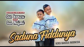 "Download "" NEW "" Sa'duna Fiddunya Ver Bahasa Indonesia Voc. Gus Kenzu feat Gus Najmi Official Video Clip"