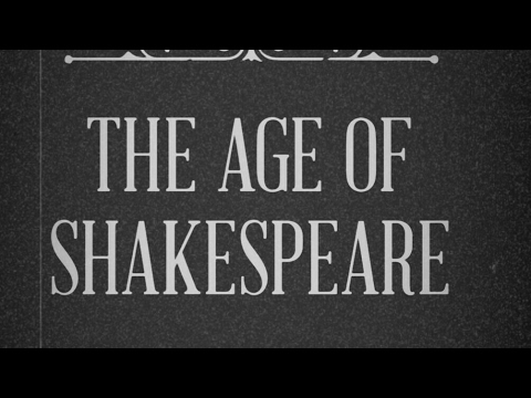 The Age of Shakespeare...