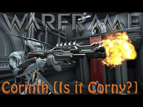 Warframe - Corinth (Is it Corny?)