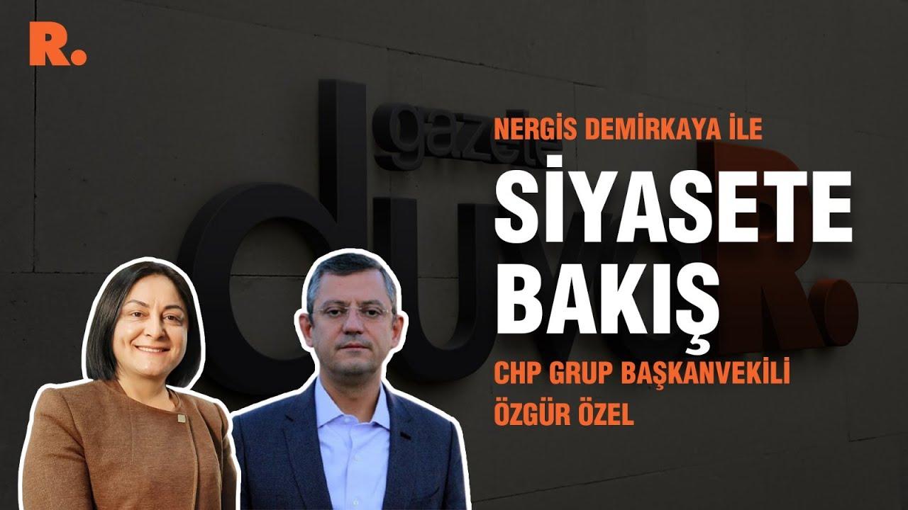 Siyasete Bakış... Özgür Özel: Erdoğan-Bahçeli siyasi migren oldu