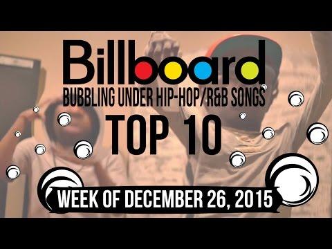 Top 10 - Billboard Bubbling Under Hip-Hop/R&B Songs   Week of December 26, 2015