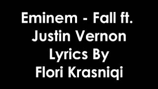 Eminem - Fall ft. Justin Vernon [Lyrics]