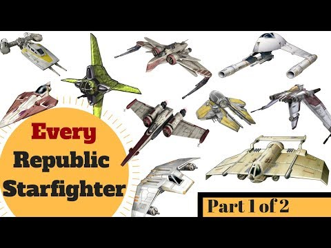 All Republic Starfighters! - Clone Wars era - Star Wars Republic Ships Explained - Part 1 of 2