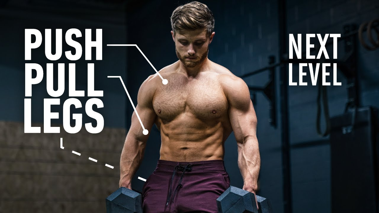 The Smartest Push Pull Legs Routine 2021 (Fully Explained)