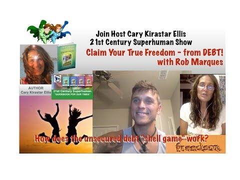 Claim Your True Freedom from DEBT! with Rob Marques - 21st Century Superhuman Show