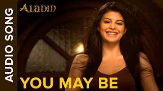 You May Be Full Audio Song  Aladin  Ritesh Deshmukh & Jacqueline Fernandez