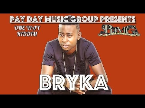 Bryka - Give Me Life [One Way Riddim] June 2016