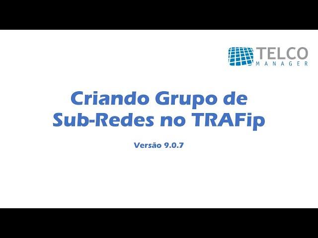 [TUTORIAL] Criando Grupo de Sub-Redes  no TRAFip