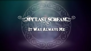 "My Last Scream - ""It Was Always Me"""