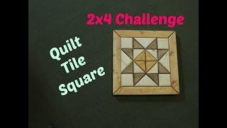 2x4 Challenge - Quilt Square